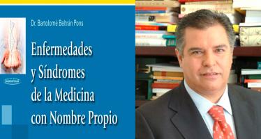 """El Doctor Bartolomé Beltrán publica el libro """"Enfermedades y síndromes de la medicina con nombre propio"""""""