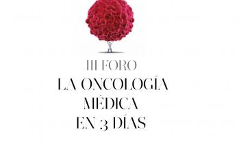 III Foro La Oncología Médica en 3 días