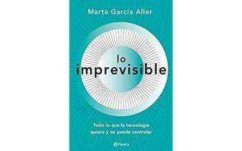 Lo imprevisible: Lo que la tecnología quiere pero no puede controlar